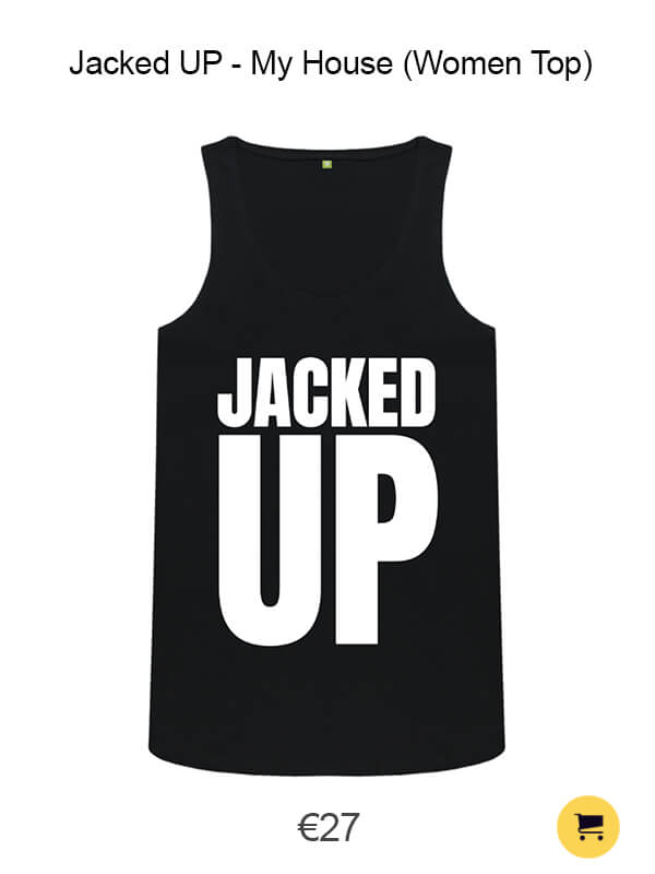 Jacked UP - My House (Women Top)